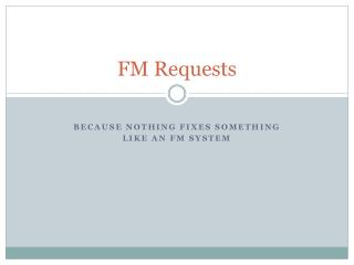 FM Requests