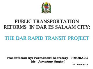 PUBLIC TRANSPORTATION REFORMS  IN DAR ES SALAAM CITY : THE DAR RAPID TRANSIT PROJECT