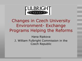 Changes in Czech University Environment- Exchange Programs Helping the Reforms