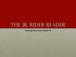 The Jr. Rider Reader