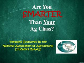 Are You SMARTER Than  Your  Ag Class?