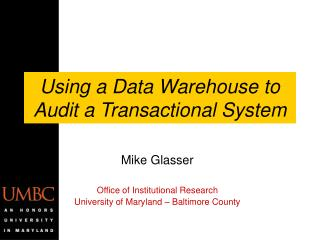 Using a Data Warehouse to Audit a Transactional System