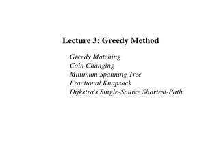 Lecture 3: Greedy Method