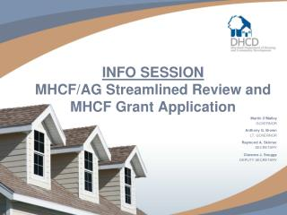 INFO SESSION MHCF/AG Streamlined Review and  MHCF Grant Application