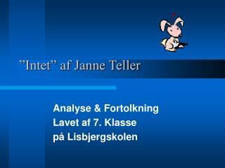"""""""Intet"""" af Janne Teller"""