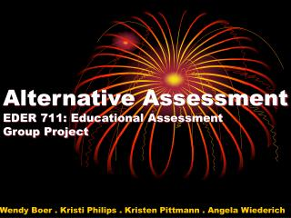 Alternative Assessment EDER 711: Educational Assessment Group Project