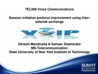 TEL500-Voice Communications Session initiation protocol improvement using inter-asterisk exchange