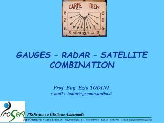 GAUGES – RADAR – SATELLITE COMBINATION
