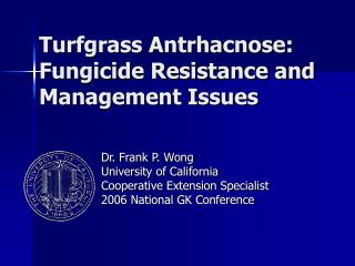 Turfgrass Antrhacnose: Fungicide Resistance and Management Issues