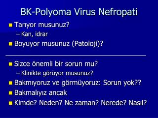 BK- Polyoma Virus Nefropati