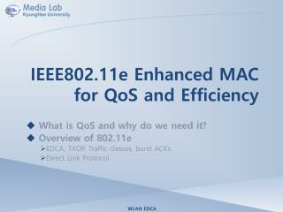 IEEE802.11e Enhanced MAC for  QoS  and Efficiency