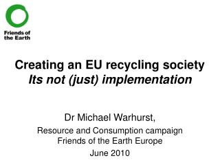 Creating an EU recycling society Its not (just) implementation