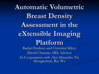 Automatic Volumetric Breast Density Assessment in the eXtensible Imaging Platform