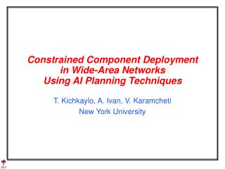 Constrained Component Deployment   in Wide-Area Networks  Using AI Planning Techniques