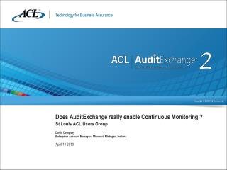 Does AuditExchange really enable Continuous Monitoring ? St Louis ACL Users Group  David Dempsey