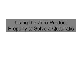 Using the Zero-Product Property to Solve a Quadratic