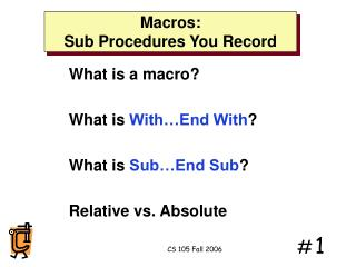Macros: Sub Procedures You Record