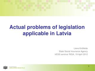 Actual problems of legislation applicable in Latvia