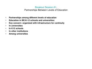 Breakout Session A1 , Partnerships Between Levels of Education