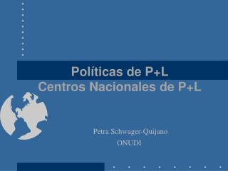 Pol�ticas de P+L  Centros Nacionales de P+L