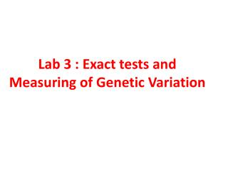 Lab 3 : Exact tests and Measuring of Genetic Variation