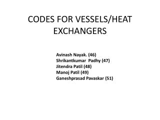 CODES FOR VESSELS/HEAT EXCHANGERS