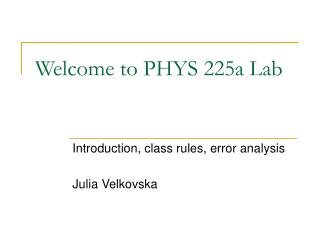 Welcome to PHYS 225a Lab