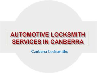 Automotive Locksmith Services in Canberra