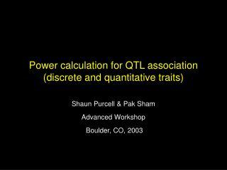 Power calculation for QTL association (discrete and quantitative traits)