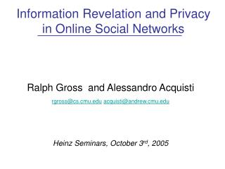 Information Revelation and Privacy  in Online Social Networks
