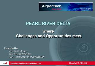 PEARL RIVER DELTA where  Challenges and Opportunities meet
