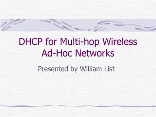 DHCP for Multi-hop Wireless Ad-Hoc Networks
