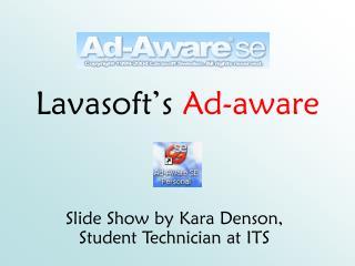 Lavasoft's  Ad-aware