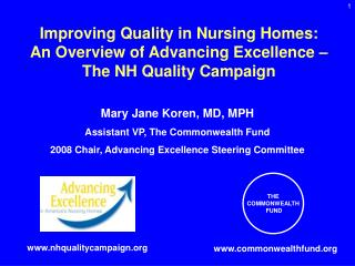 Improving Quality in Nursing Homes: An Overview of Advancing Excellence � The NH Quality Campaign