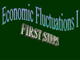 Economic Fluctuations I