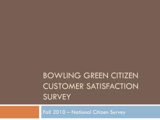 Bowling Green Citizen Customer Satisfaction Survey