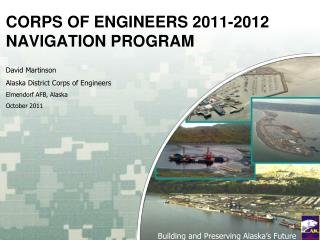 CORPS OF ENGINEERS 2011-2012 NAVIGATION PROGRAM