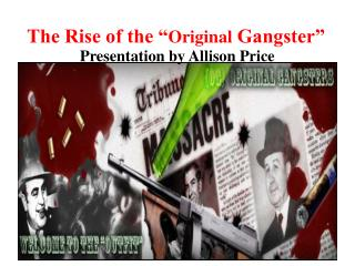 "The Rise of the "" Original  Gangster"""