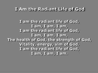 I  Am  the Radiant Life of God