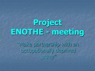 Project  ENOTHE - meeting