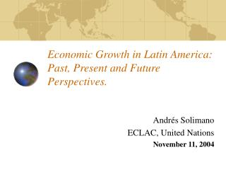 Economic Growth in Latin America: Past, Present and Future Perspectives.