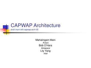 CAPWAP Architecture draft-mani-ietf-capwap-arch-00