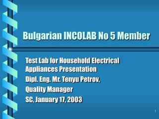 Bulgarian INCOLAB No 5 Member