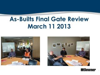 As-Builts Final Gate Review  March 11 2013