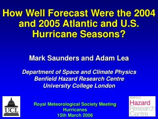 How Well Forecast Were the 2004 and 2005 Atlantic and U.S. Hurricane Seasons?