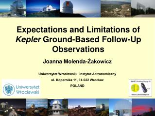 Expectations and Limitations of  Kepler  Ground-Based Follow-Up Observations
