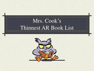 Mrs. Cook's  Thinnest AR Book List