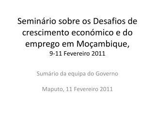Semin rio sobre os Desafios de crescimento econ mico e do emprego em Mo ambique, 9-11 Fevereiro 2011