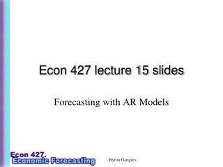 Econ 427 lecture 15 slides