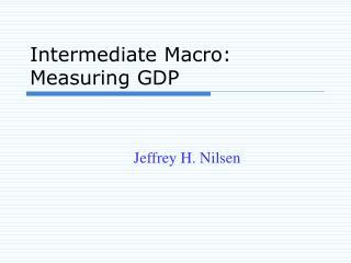 Intermediate Macro: Measuring GDP